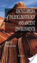 Encyclopedia of Paleoclimatology and Ancient Environments (2008)