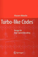 Turbo-like Codes - Aliazam Abbasfar (2007)