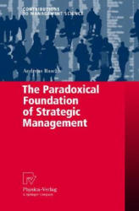 Paradoxical Foundation of Strategic Management (2007)
