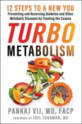 Turbo Metabolism: 8 Weeks to a New You: Preventing and Reversing Diabetes, Obesity, Heart Disease, and Other Metabolic Diseases by Treat (ISBN: 9781608684984)