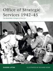 Office of Strategic Services 1942-45 - Eugene Liptak (2009)