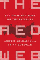 RED WEB - Andrei Soldatov, Irina Borogan (ISBN: 9781610399579)
