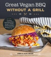 Great Vegan BBQ Without a Grill: Amazing Plant-Based Ribs, Burgers, Steaks, Kabobs and More Smoky Favorites (ISBN: 9781624144967)
