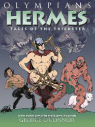 Olympians: Hermes: Tales of the Trickster (ISBN: 9781626725256)