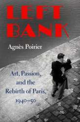 Left Bank: Art, Passion, and the Rebirth of Paris, 1940-50 (ISBN: 9781627790246)