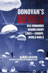 Donovan's Devils: OSS Commandos Behind Enemy Lines--Europe, World War II (ISBN: 9781628728286)