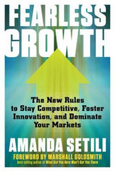 Fearless Growth: The New Rules to Stay Competitive, Foster Innovation, and Dominate Your Markets (ISBN: 9781632651075)