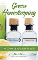 Green Homekeeping: Save Money and the Planet (ISBN: 9781633536623)