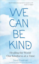 We Can Be Kind - David Friedman (ISBN: 9781633536753)
