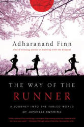 The Way of the Runner: A Journey Into the Fabled World of Japanese Running (ISBN: 9781681774398)