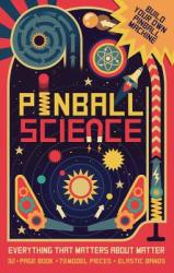 Pinball Science: Everything That Matters about Matter (ISBN: 9781682971994)