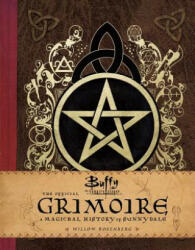 Buffy the Vampire Slayer: The Official Grimoire: A Magickal History of Sunnydale (ISBN: 9781683830689)