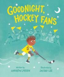 Goodnight, Hockey Fans (ISBN: 9781771381055)