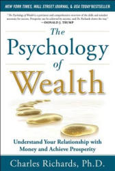 Psychology of Wealth - Understand Your Relationship with Money and Achieve Prosperity (2012)