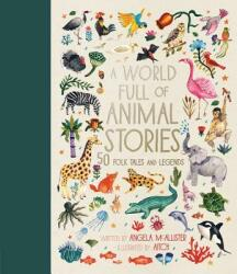 A World Full of Animal Stories Us: 50 Favourite Animal Folk Tales, Myths and Legends (ISBN: 9781786030450)