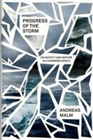 The Progress of This Storm: Nature and Society in a Warming World (ISBN: 9781786634153)