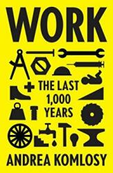 Work: The Last 1, 000 Years (ISBN: 9781786634108)