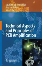 Principles and Technical Aspects of PCR Amplification (2008)