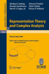 Representation Theory and Complex Analysis - Lectures Given at the C. I. M. E. Summer School Held in Venice, Italy, June 10-17, 2004 (2008)