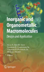Inorganic and Organometallic Macromolecules - Design and Applications (2008)