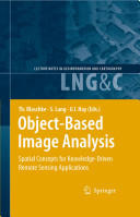 Object-based Image Analysis - Spatial Concepts for Knowledge-driven Remote Sensing Applications (2008)