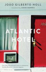 Atlantic Hotel - Joao Gilberto Noll, Adam Morris (ISBN: 9781931883603)