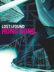 Lost & Found Hong Kong (ISBN: 9781934159170)