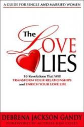 The Love Lies: 10 Revelations That Will Transform Your Relationships and Enrich Your Love Life (ISBN: 9781934716540)