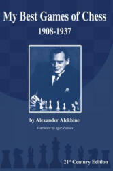 My Best Games of Chess: 1908-1937 (ISBN: 9781936490653)