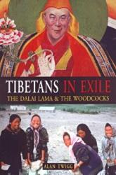 Tibetans in Exile - The Dalai Lama and the Woodcocks (2009)