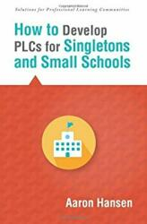 How to Develop Plcs for Singletons and Small Schools: (ISBN: 9781942496021)