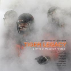 Tiger Legacy: Stories of Massillon Football (ISBN: 9781942084143)