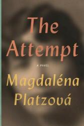 The Attempt - Magdaléna Platzová, Alex Zucker (ISBN: 9781942658085)