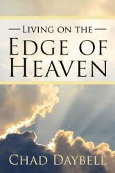 Living on the Edge of Heaven (ISBN: 9781944657017)