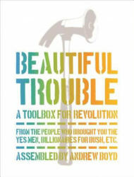 Beautiful Trouble: A Toolbox for Revolution (ISBN: 9781944869090)