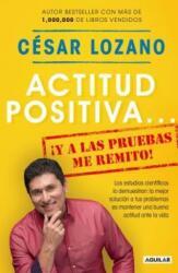 Actitud Positiva y a Las Pruebas Me Remito / A Positive Attitude: I Rest My Case (ISBN: 9781945540455)
