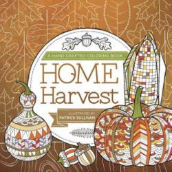 Home Harvest - Patrick Sullivan, Steve Duffendack (ISBN: 9781944953010)