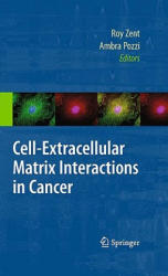 Cell-Extracellular Matrix Interactions in Cancer (2009)