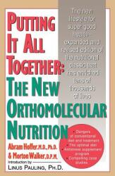 Putting It All Together: The New Othomolecular Nutrition (ISBN: 9780071839594)