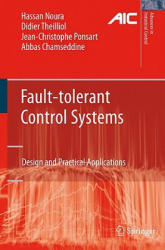 Fault-tolerant Control Systems - Design and Practical Applications (2009)