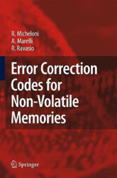 Error Correction Codes for Non-Volatile Memories - R. Micheloni, A. Marelli, R. Ravasio (2008)