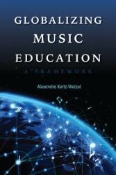 Globalizing Music Education: A Framework (ISBN: 9780253032584)
