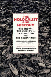 The Holocaust and History: The Known, the Unknown, the Disputed, and the Reexamined (ISBN: 9780253215291)