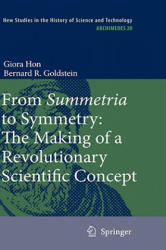 From Summetria to Symmetry: The Making of a Revolutionary Scientific Concept - The Making of a Revolutionary Scientific Concept (2008)