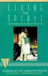 Living the Spirit: A Gay American Indian Anthology (ISBN: 9780312302245)