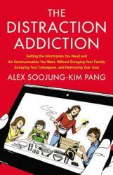 Distraction Addiction - Alex Soojung-Kim Pang (ISBN: 9780316208260)