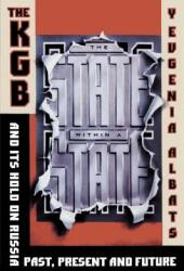 The State Within a State: The KGB and Its Hold on Russia--Past, Present, and Future (ISBN: 9780374527389)