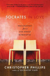 Socrates in Love: Philosophy for a Die-Hard Romantic (ISBN: 9780393330670)