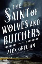 The Saint of Wolves and Butchers (ISBN: 9780399176111)
