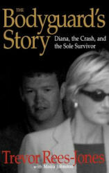 The Bodyguard's Story: Diana, the Crash, and the Sole Survivor (ISBN: 9780446527750)